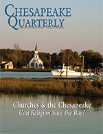 issue cover - This image shows two pillars of Eastern Shore life: a deadrise workboat and a Methodist church. The workboat is the Velma Dawn, docked on Parson's Creek just south of the Little Choptank River. The church has been known as Madison United Methodist and Joppa Methodist. Photograph: Michael W. Fincham